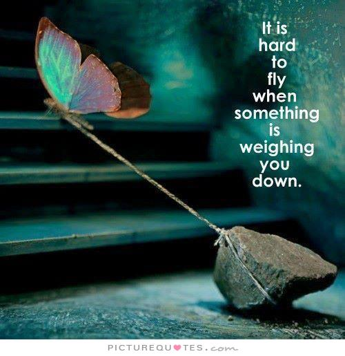 its-hard-to-fly-when-something-is-weighing-you-down-quote-1